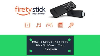 Photo of How To Set Up The Fire Tv Stick 3rd Gen In Your Television