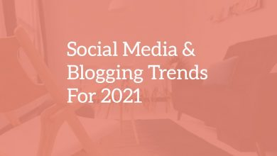 Photo of Blogging and social media trends for 2021 you should be aware of?