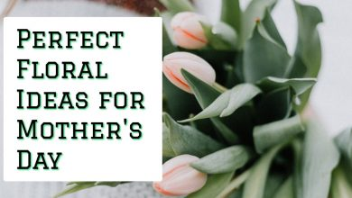 Photo of Perfect Floral Ideas for Mother's Day