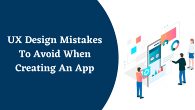 Photo of UX Design Mistakes To Avoid When Creating An App