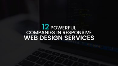 Photo of 12 Powerful Companies in Responsive Web Design Services
