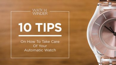 Photo of 10 Tips on How to Take Care of Your Watch