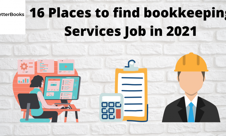 16 Places to find bookkeeping services job in 2021, bookkeeping services, online bookkeeping services, bookkeeping services in chicago, best bookkeeping services in chicago, online bookkeeping services in chicago,