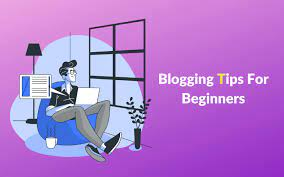 Photo of Top Tips for Beginners in Blogging