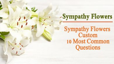 Photo of Sympathy Flowers Custom- 10 Most Common Questions