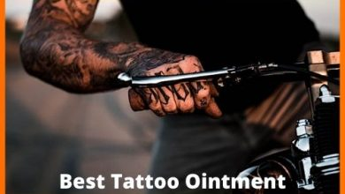 Photo of Best Tattoo Ointment