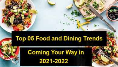 Photo of Top 05 Food and Dining Trends Coming Your Way in 2021-2022