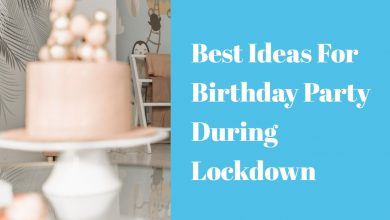 Photo of Best Ideas For Birthday Party During Lockdown