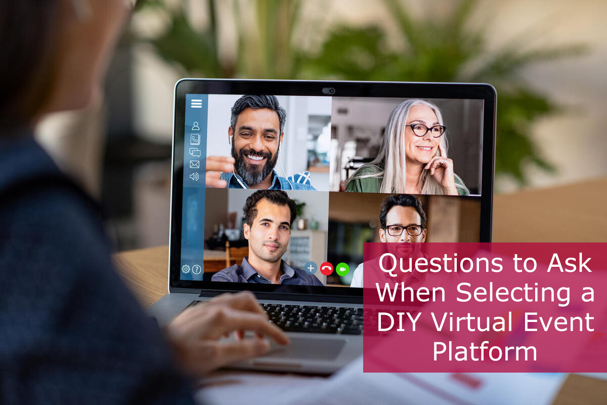 Questions to Ask When Selecting a DIY Virtual Event Platform