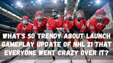 Photo of What's So Trendy About Launch Gameplay Update of Nhl 21 That Everyone Went Crazy Over It?
