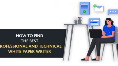 Photo of How to Find The Best Professional and Technical White Paper Writer