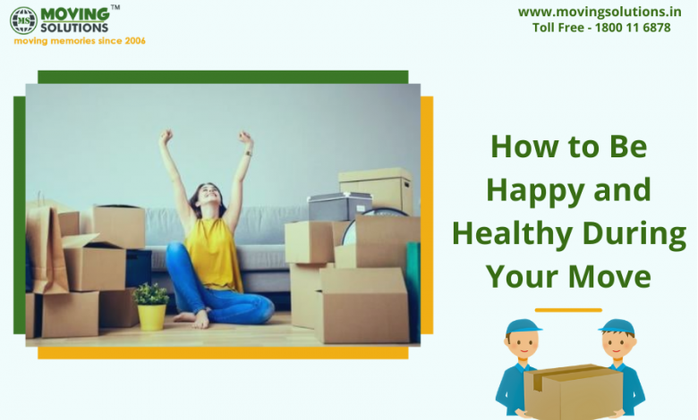 How to Be Happy and Healthy During Your Move