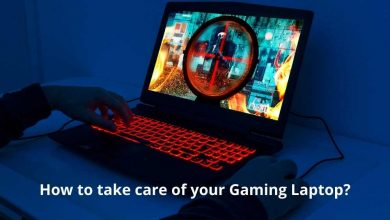 How to take care of your Gaming Laptop